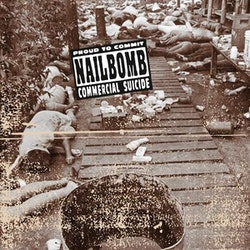 Nailbomb ‎– Proud To Commit Commercial Suicide Lp