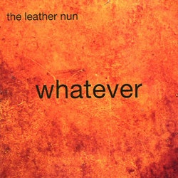 Leather Nun ‎– Whatever LP