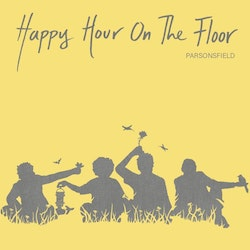 Parsonsfield ‎– Happy Hour On The Floor Lp