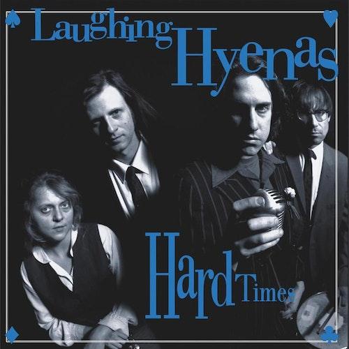 Laughing Hyenas – Hard Times + Crawl/Covers   2Lp