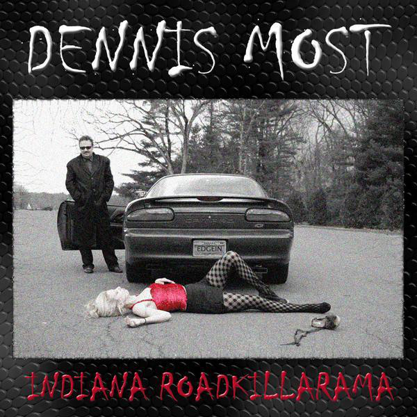 Dennis Most – Indianaroadkillarama Lp