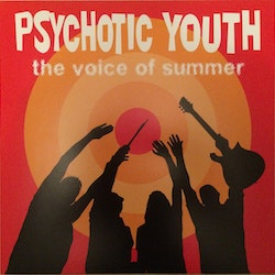 Psychotic Youth ‎– The Voice Of Summer Lp