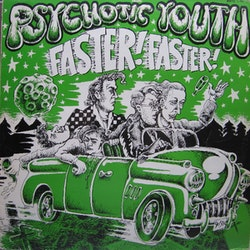 Psychotic Youth ‎– Faster! Faster! Cd