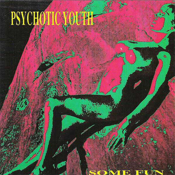 Psychotic Youth – Some Fun Cd