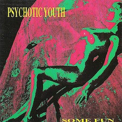 Psychotic Youth ‎– Some Fun Cd