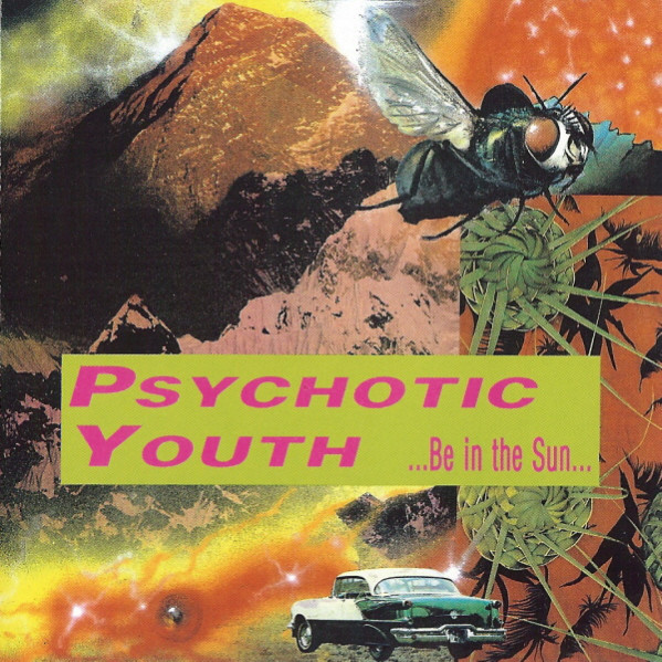Psychotic Youth – ...Be In The Sun... Cd