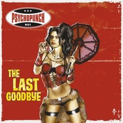 Psychopunch ‎– The Last Goodbye Cd