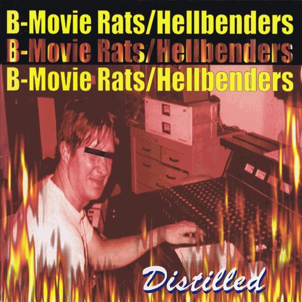 B-Movie Rats / Hellbenders – Distilled Lp