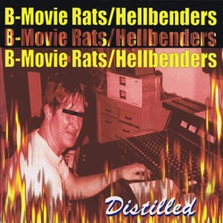 B-Movie Rats / Hellbenders ‎– Distilled Lp