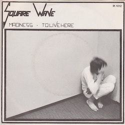 Square Wave ‎– Madness 7''