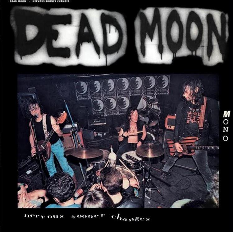Dead Moon – Nervous Sooner Changes Lp