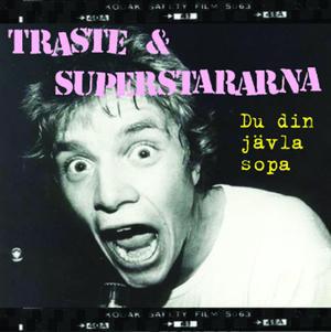 Traste & Superstararna – Du Din Jävla Sopa Cd
