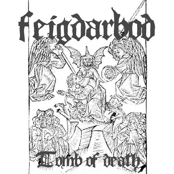 Feigdarbod – Tomb Of Death Mc