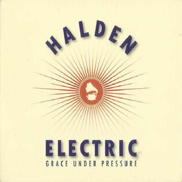 Halden Electric – Grace Under Pressure Cd