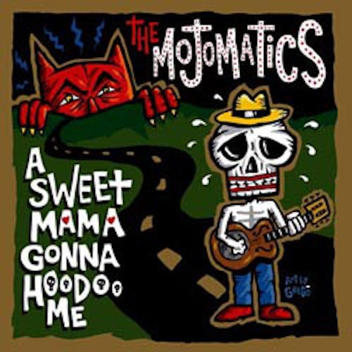 Mojomatics, The ‎– A Sweet Mama Gonna Hoodoo Me Lp