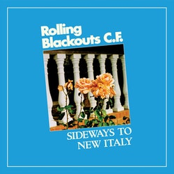 Rolling Blackouts Coastal Fever ‎– Sideways To New Italy Lp
