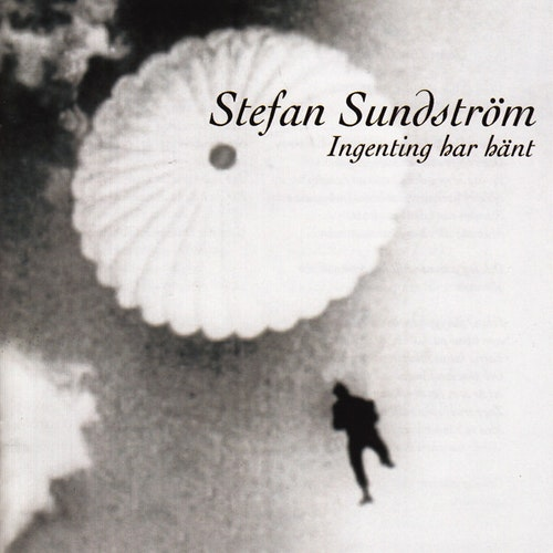 Stefan Sundström – Ingenting Har Hänt Cd