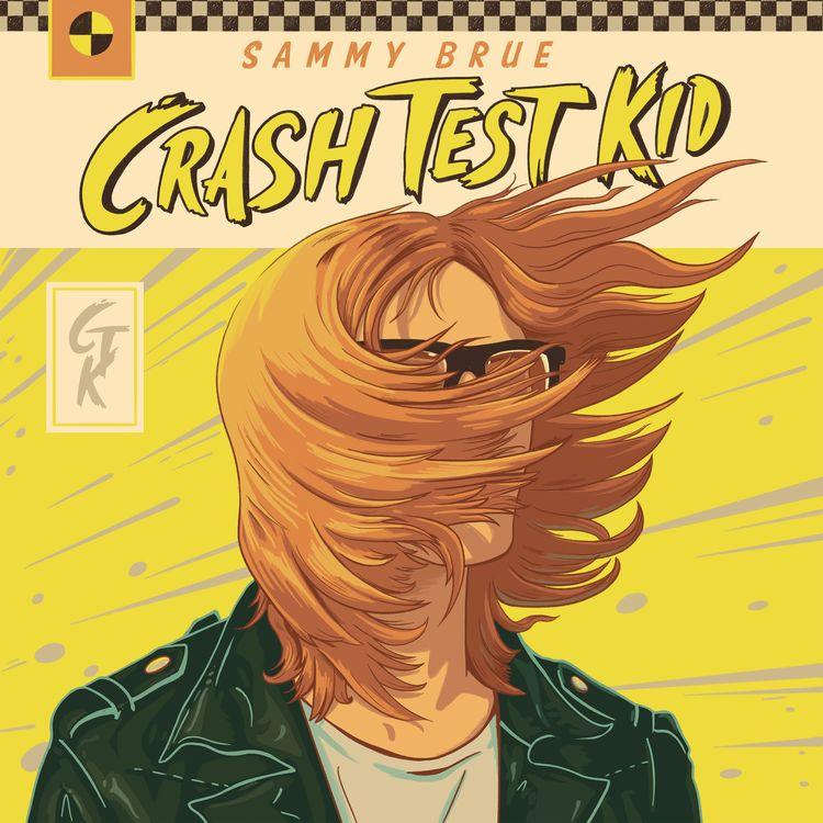 Sammy Brue – Crash Test Kid Lp