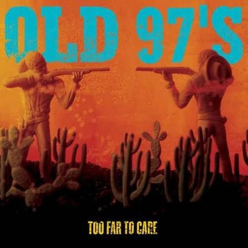 Old 97's ‎– Too Far To Care Lp