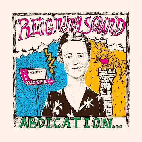 Reigning Sound – Abdication...For Your Love Lp