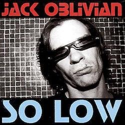 Jack Oblivian – So Low 2x10''