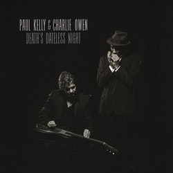 Paul Kelly & Charlie Owen ‎– Death's Dateless Night Lp
