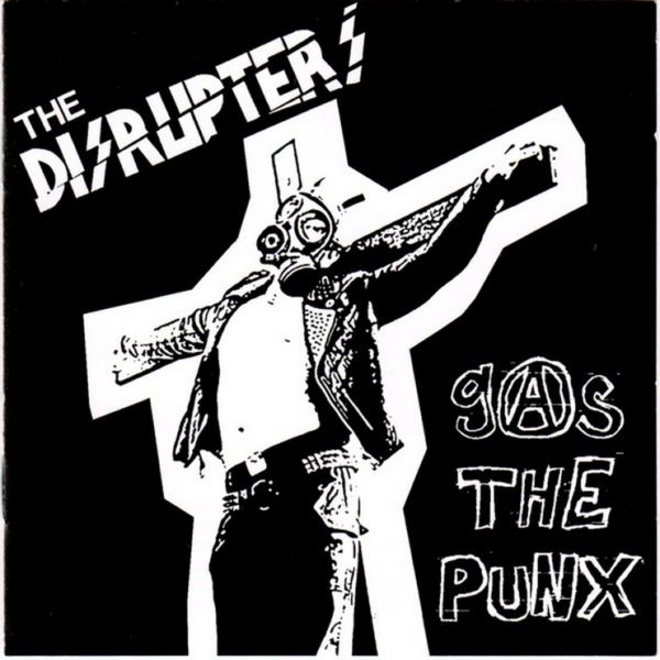Disrupters, The – Gas The Punx Cd