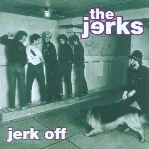 Jerks – Jerk Off Cd
