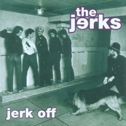 Jerks ‎– Jerk Off Cd