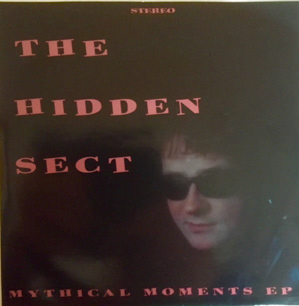 Hidden Sect, The – Mythical Moments EP7''