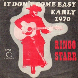 Ringo Starr – It Don't Come Easy / Early 1970 7''