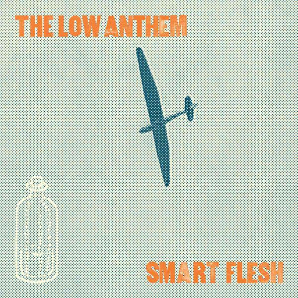 Low Anthem, The – Smart FleshLP