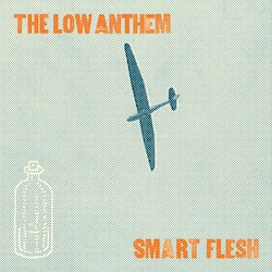 Low Anthem, The ‎– Smart FleshLP