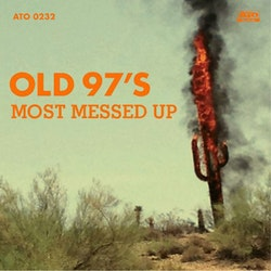 Old 97's ‎– Most Messed Up Lp