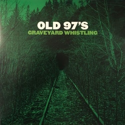 Old 97's - Graveyard Whistling Lp