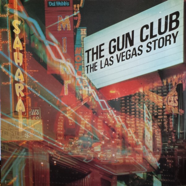 Gun Club, The ‎– The Las Vegas Story Lp