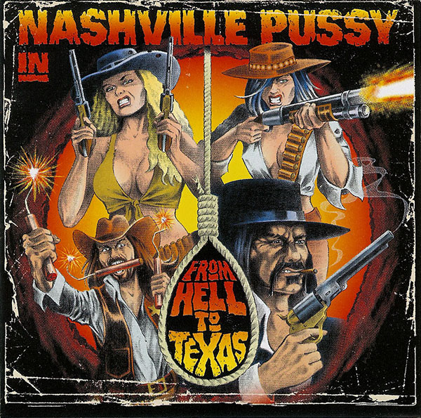 Nashville Pussy – From Hell To Texas Lp
