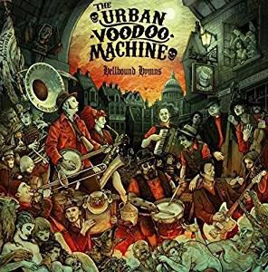 Urban Voodoo Machine - Hellbound Hymns Cd