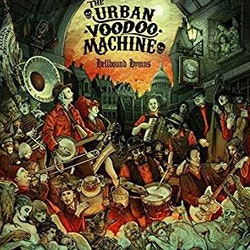 Urban Voodoo Machine - Hellbound Hymns Cd
