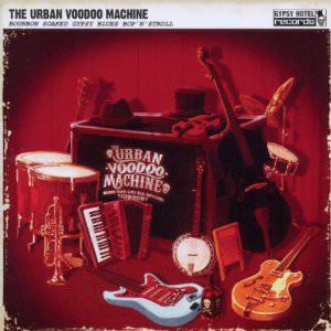 Urban Voodoo Machine – Bourbon Soaked Gypsy Blues Bop'N'Stroll Cd