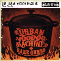 Urban Voodoo Machine ‎– Urban Voodoo Machine ‎– Rare Gumbo - EP's, B-Sides and Assorted Cd
