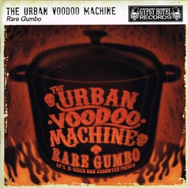 Urban Voodoo Machine – Urban Voodoo Machine – Rare Gumbo - EP's, B-Sides and Assorted Cd