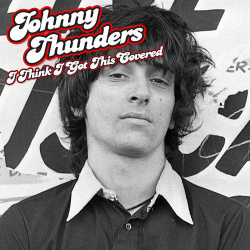 Thunders, Johnny -I Think I Got This Covered Lp