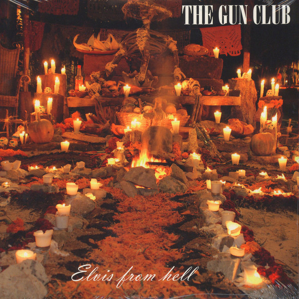 Gun Club, The – Elvis From Hell 2xLp