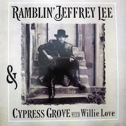 Ramblin' Jeffrey Lee & Cypress Grove With Willie Love ‎– Ramblin' Jeffrey Lee & Cypress Grove With Willie Love LP