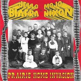 Jello Biafra And Mojo Nixon With The Toadliquors – Prairie Home Invasion Lp