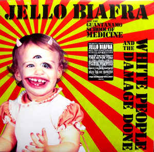 Jello Biafra And The Guantanamo School Of Medicine – White People And The Damage Done Lp
