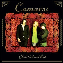 Camaros ‎– Glad, Evil And Bad  Cd