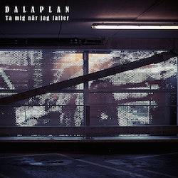 Dalaplan – Ta Mig När Jag Faller 7''