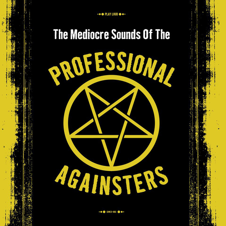 Professional Againsters – The Mediocre Sounds Of The Professional Againsters Lp